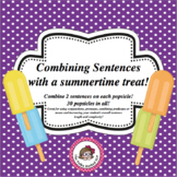 Combining Sentences with a Summertime Treat! Using Coordin