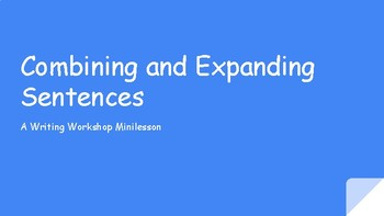 Combining and Expanding Sentences