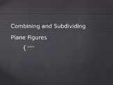 Combining and Subdividing Plane Figures