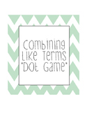 """Combining like terms """"Dot Game"""""""