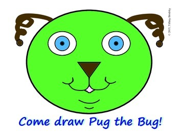 Come Draw Pug the Bug! is a Following Directions Drawing Task