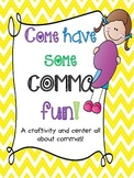 Come Have Some Comma Fun!