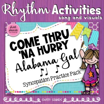 Come Thru Na Hurry Alabama Gal Syncopation Practice Pack
