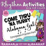 Come Thru Na Hurry Alabama Gal Rhythm Practice Activities - Syncopation