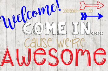 Come in Cause We're Awesome Welcome Poster - Red White Blues