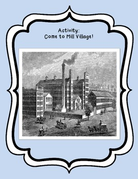 Come to Mill Village! An Activity about Cotton Mills in the South