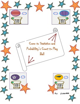Come to Statistics and Probability's Court to Play Ball