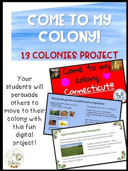 Come to my Colony! A 13 Colonies Project