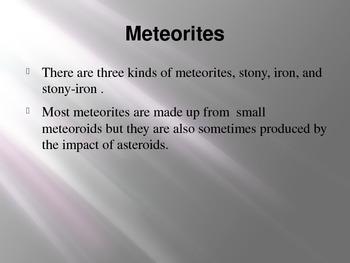 Comets, Meteors, Meteoroids and Meteorites.