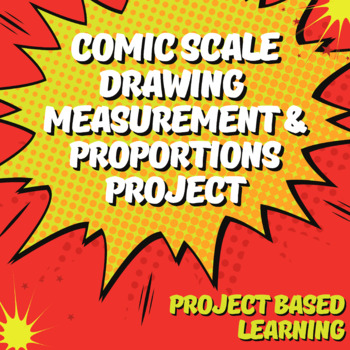 Comic Scale Drawing Project: Measurement & Proportions