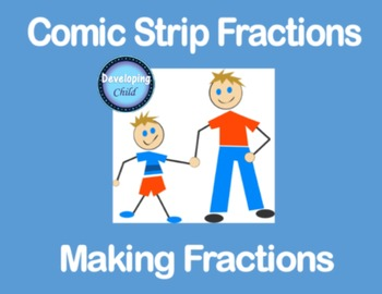 Comic Strip Fractions: Making Fractions