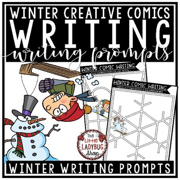 Comic Winter Writing Prompts - 4th Grade 3rd Grade January Activities