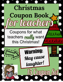 Comical Christmas Coupon Book for Teachers (15 Coupon Set)