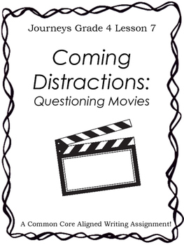 Coming Distractions: Questioning Movies-Writing Prompt-Journeys Grade 4-Lesson 7