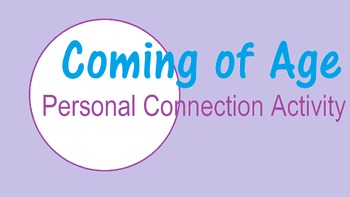 Coming of Age Unit: Personal Connection Project