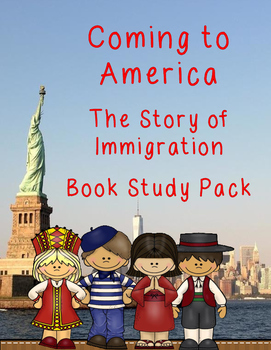 Coming to America: The Story of Immigration Book Study Pack