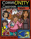 CommUNITY Classroom Middle School Math Set: 34 pc. Clip Art!