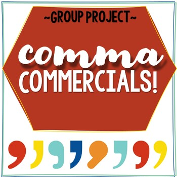 FREEBIE - Comma Commercials - Advertisements for the 7 comma rules!