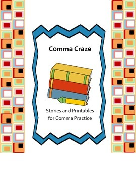 Comma Craze: Stories and Printables for Comma Practice