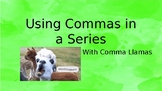 Comma Llamas- Using Commas in a Series PowerPoint