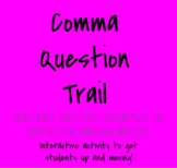 Comma Question Trail-Interactive, student-centered activity!