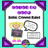 Comma Rules ~BASIC~ Grammar Practice - Color By Code for Elementary Kids!