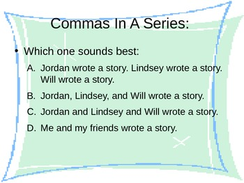 Comma Sense: Used in a series of nouns or Verbs