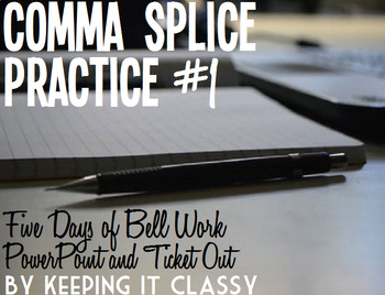 Comma Splice Practice #1 --Five Days of Bell Work with Forty-Slide PowerPoint