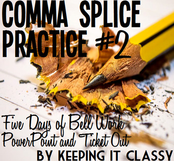 Comma Splice Practice #2--Five Days of Bell Work with Forty Slide PowerPoint