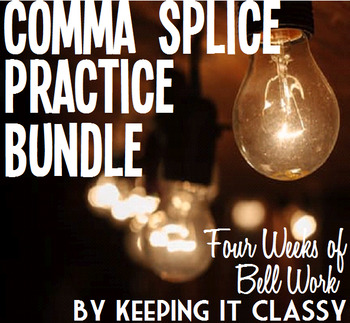 Comma Splice Practice Bundle--Four Weeks of Bell Work with PowerPoints