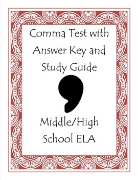 Comma Test w/Answer Key and Study Guide