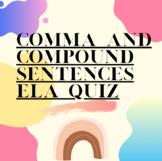 Comma and Compound Sentence  ELA Quiz