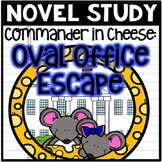 Commander in Cheese: Oval Office Escape Novel Study