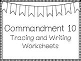 Commandment 10 Tracing and Writing Worksheets. Bible Study. KDG-4th Grade.