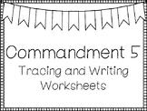 Commandment 5 Tracing and Writing Worksheets. Bible Study. KDG-4th Grade.