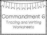 Commandment 6 Tracing and Writing Worksheets. Bible Study. KDG-4th Grade.