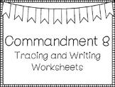Commandment 8 Tracing and Writing Worksheets. Bible Study. KDG-4th Grade.