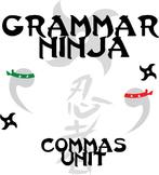 Commas Complete Unit - Lessons, Assessments, Keys - Grammar Ninja
