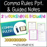 Comma PowerPoint, Guided Notes, and Worksheets
