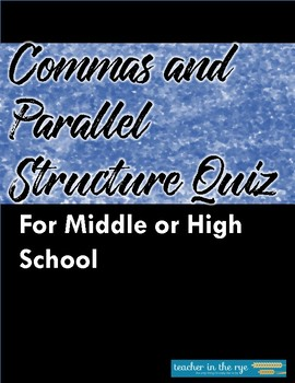 Commas Quiz with Parallel Structure with KEY!