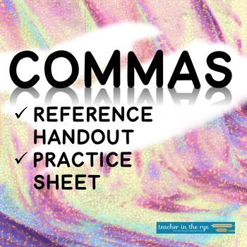 Commas Reference Sheet and Practice (Four Rules of Comma Usage)