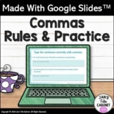 Commas Rules and Practice INTERACTIVE GOOGLE SLIDES Activity Distance Learning