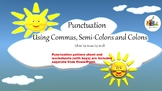 Commas, Semicolons and Colons