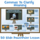 Commas To Clarify Meaning - PowerPoint Lesson and Worksheets