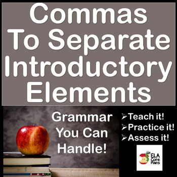 Commas To Separate Introductory Elements From The Sentence