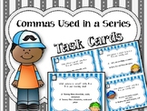 Commas Used in a Series. Task Cards. English Language Arts