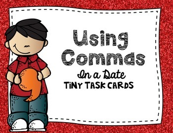 Commas:  Using Commas in a Date Tiny Task Cards