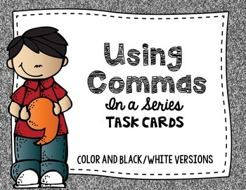 Commas:  Using Commas in a Series Task Cards
