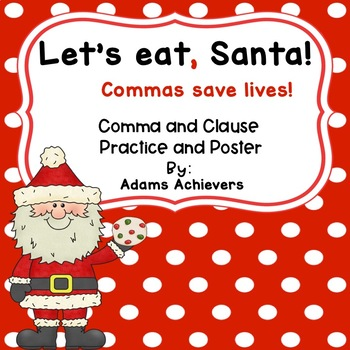 Commas and Clauses - Santa Themed Poster, Worksheets, and a Craft