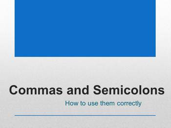 Commas and Semi-Colons Power Point Presentation